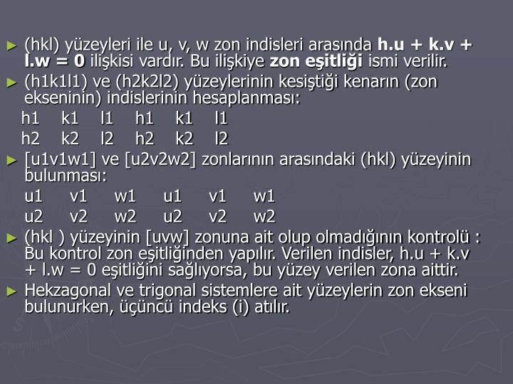 (hkl) yüzeyleri ile u, v, w zon indisleri arasında