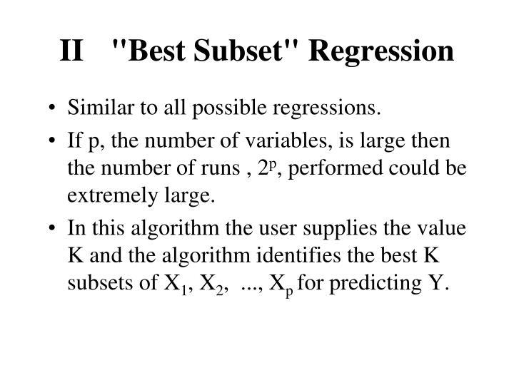 "II ""Best Subset"" Regression"