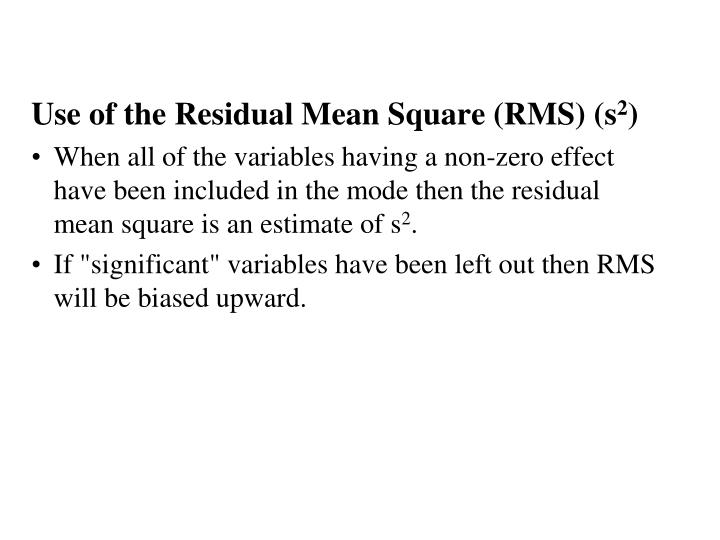 Use of the Residual Mean Square (RMS) (s