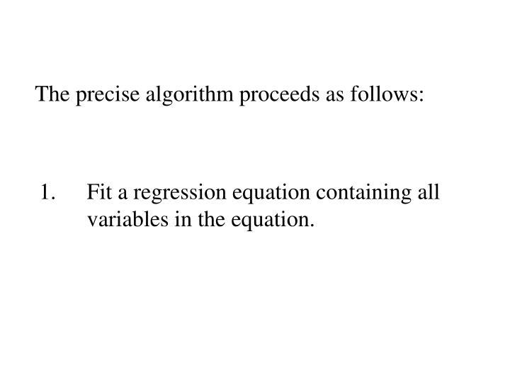 The precise algorithm proceeds as follows: