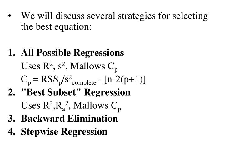 We will discuss several strategies for selecting the best equation