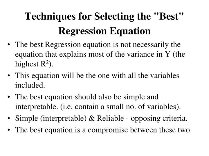 """Techniques for Selecting the """"Best"""" Regression Equation"""