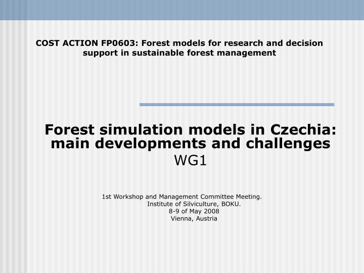 Forest simulation models in czechia main developments and challenges wg1