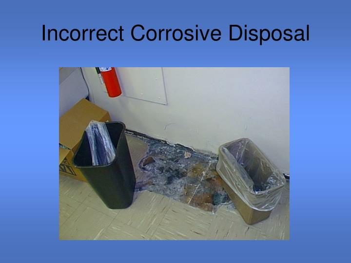 Incorrect Corrosive Disposal