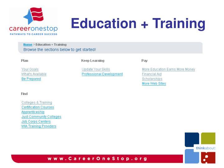 Education + Training