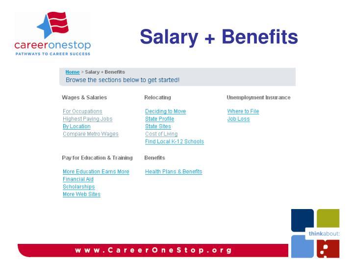 Salary + Benefits
