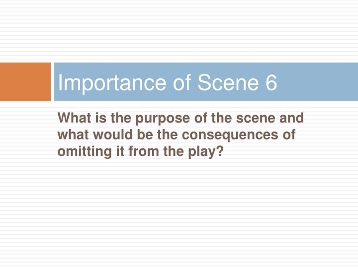 Importance of Scene 6