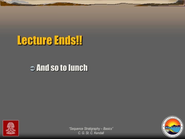 Lecture Ends!!