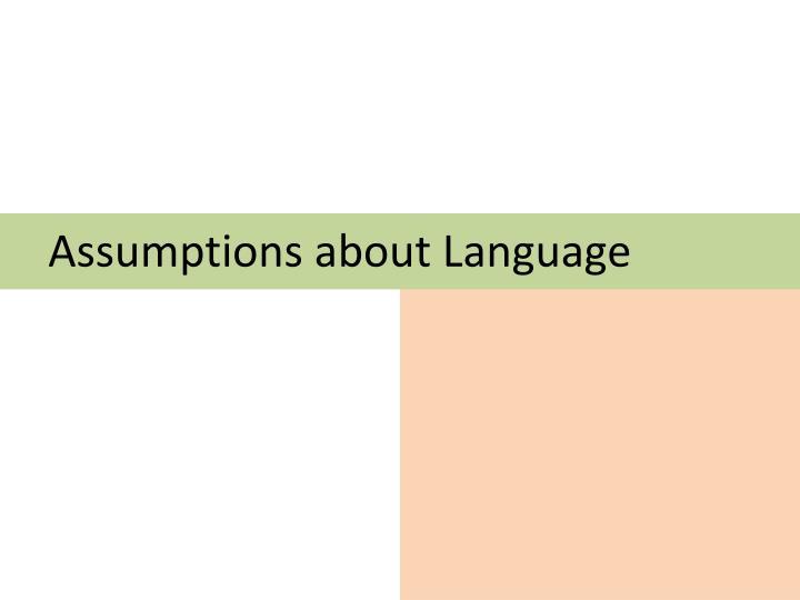 Assumptions about Language