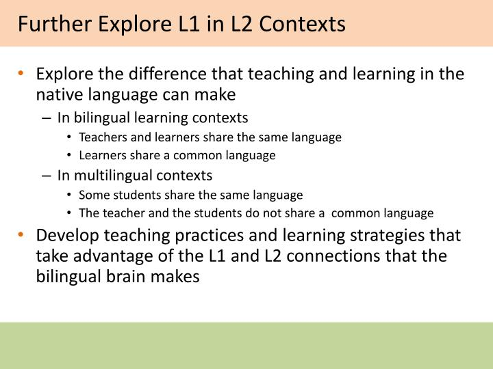 Further Explore L1 in L2 Contexts