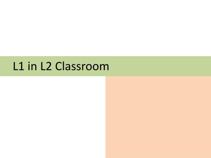 L1 in L2 Classroom