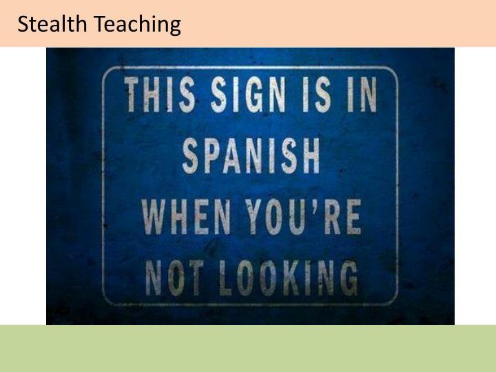 Stealth Teaching