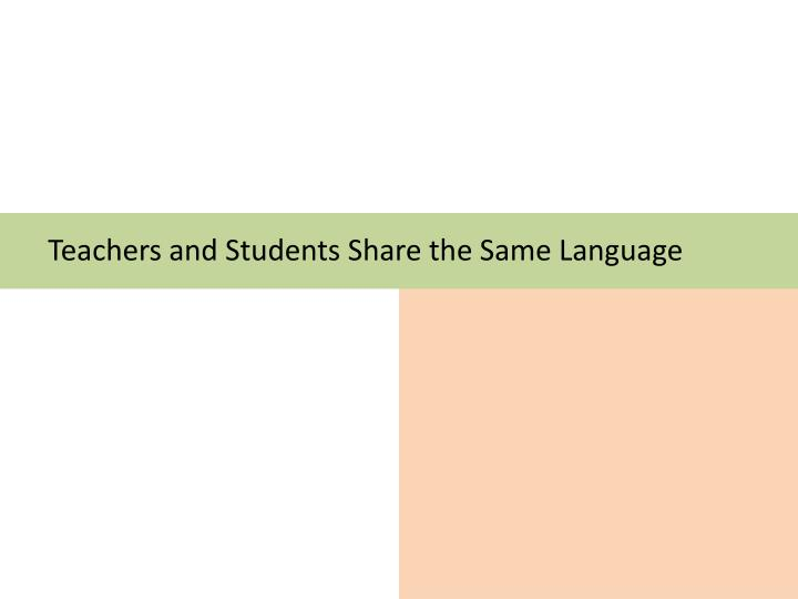 Teachers and Students Share the Same Language