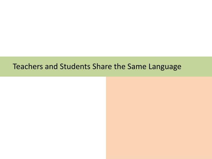 Teachers and Students Share the Same Language