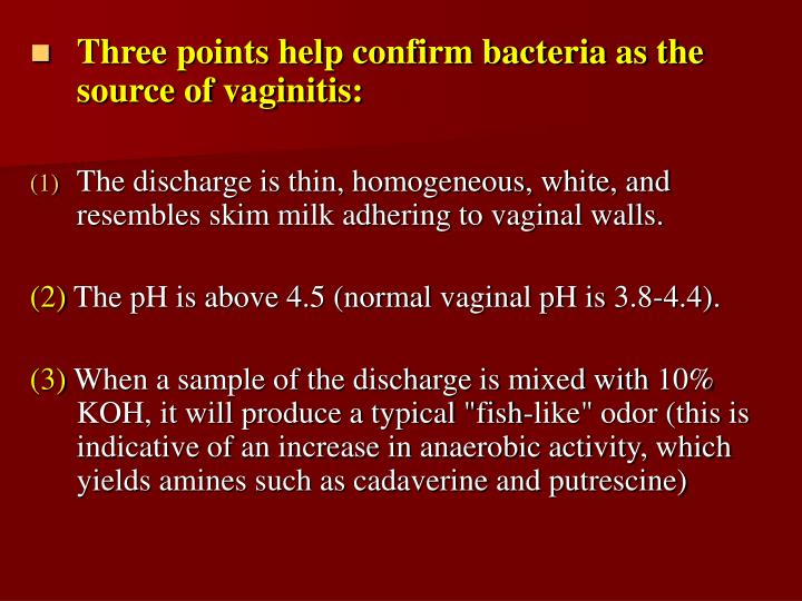 Three points help confirm bacteria as the source of vaginitis: