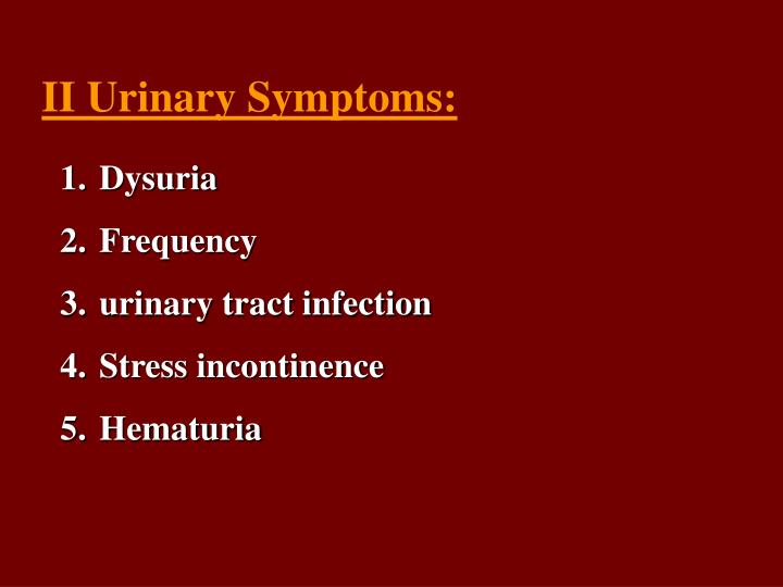 II Urinary Symptoms: