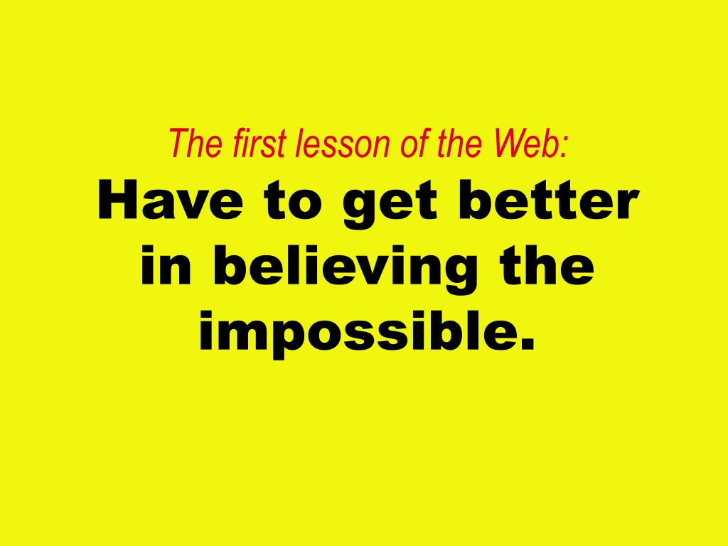 The first lesson of the Web: