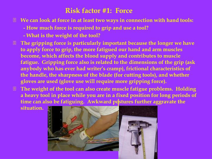 Risk factor #1:  Force