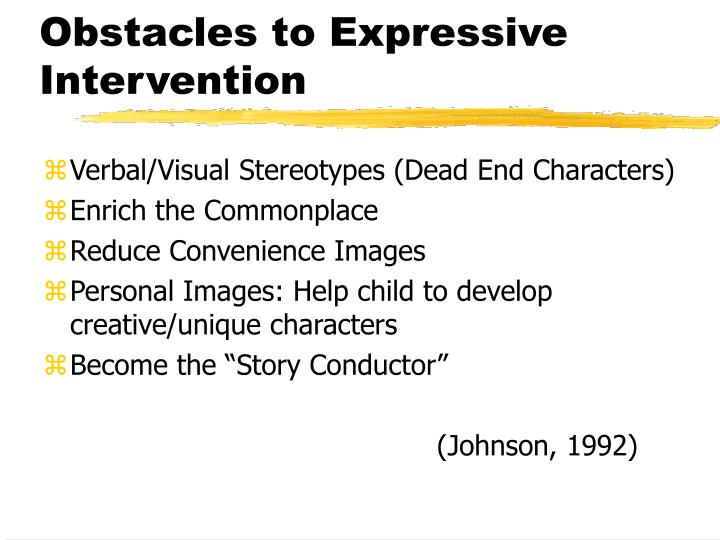 Obstacles to Expressive Intervention