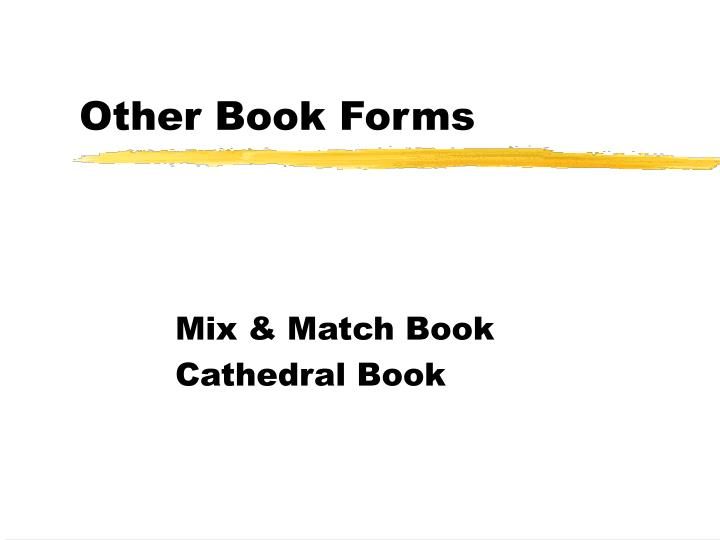 Other Book Forms