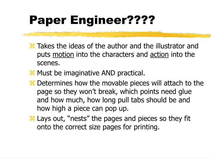 Paper Engineer????