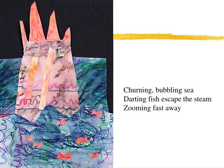 Churning, bubbling sea