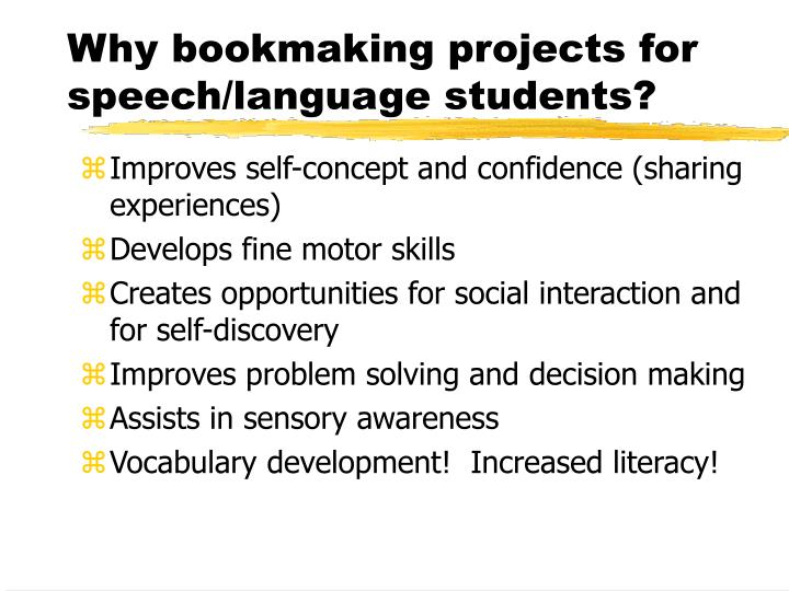 Why bookmaking projects for speech/language students?