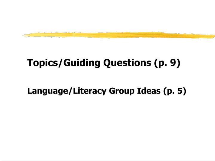 Topics/Guiding Questions (p. 9)