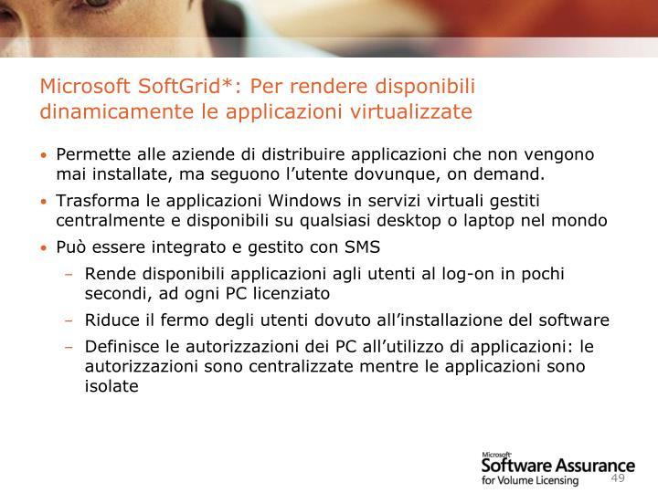 Microsoft SoftGrid*: Per rendere disponibili dinamicamente le applicazioni virtualizzate