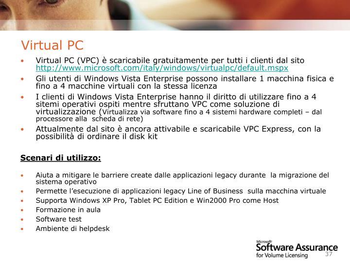 Virtual PC (VPC) è scaricabile gratuitamente per tutti i clienti dal sito