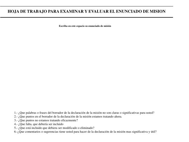 HOJA DE TRABAJO PARA EXAMINAR Y EVALUAR EL ENUNCIADO DE MISION