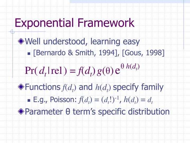 Exponential Framework