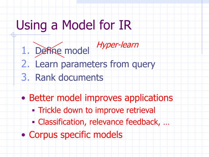 Using a Model for IR