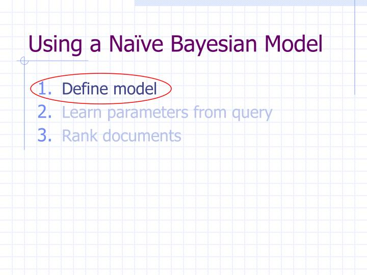 Using a Naïve Bayesian Model
