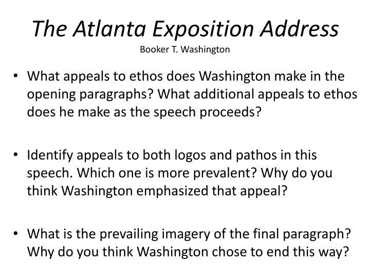 atlanta exposition address The atlanta exposition address of 1895 or the atlanta compromise speech was  given on sept 18, 1895 booker t washington spoke before a predominantly.