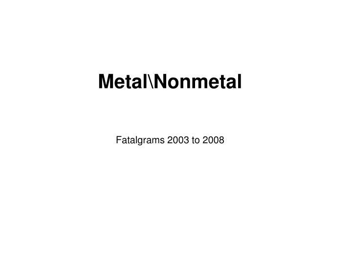 Metal\Nonmetal