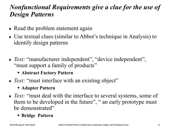 Nonfunctional Requirements give a clue for the use of Design Patterns