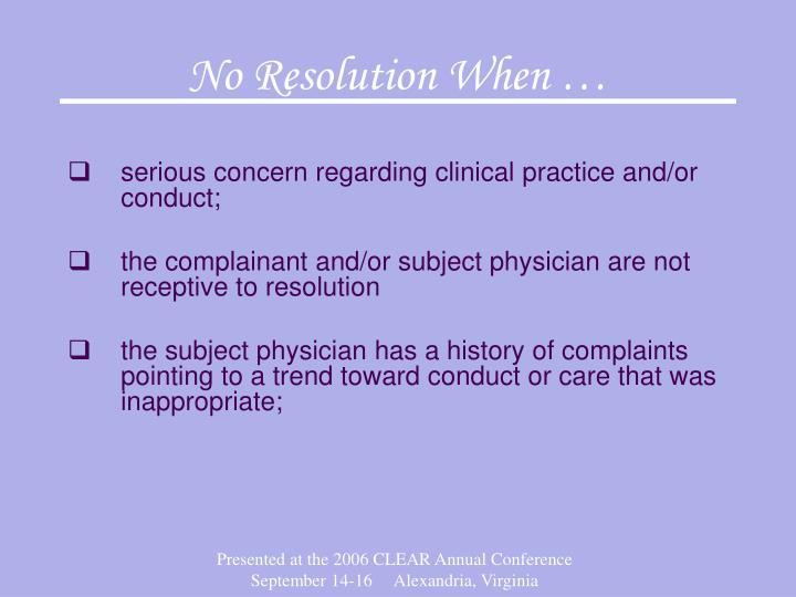 No Resolution When …