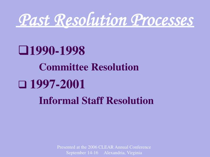 Past Resolution Processes