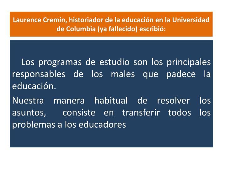 Los programas de estudio son los principales responsables de los males que padece la educación.
