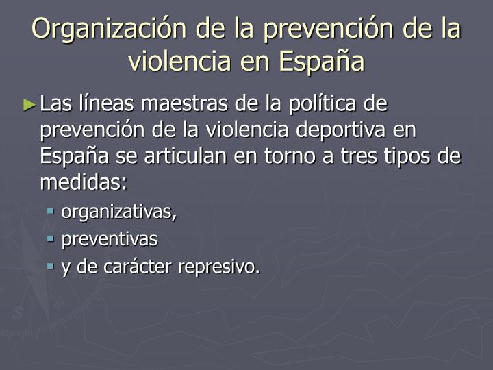 Organización de la prevención de la violencia en España
