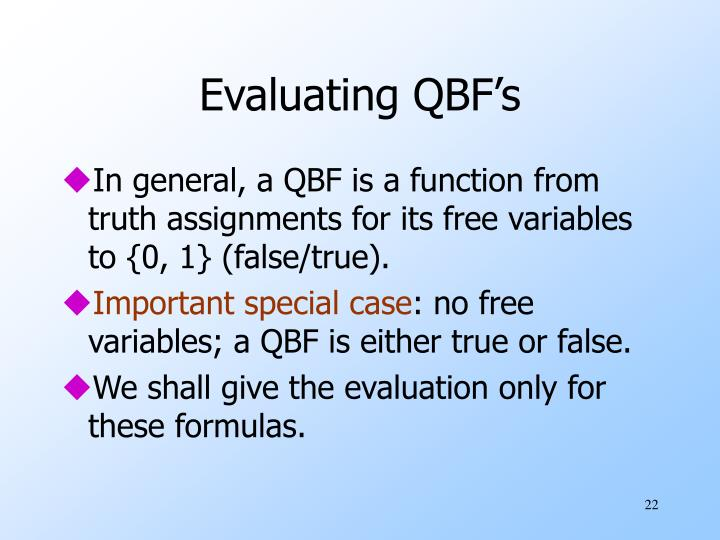 Evaluating QBF's