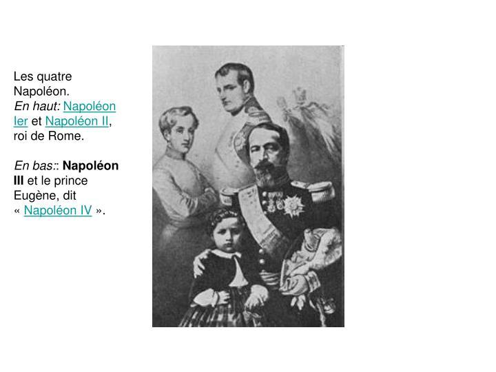 Les quatre Napoléon.