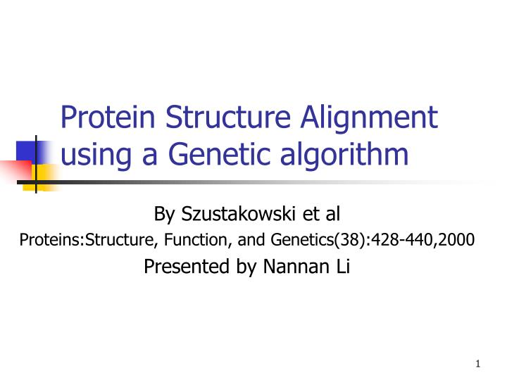 Protein Structure Alignment using a Genetic algorithm