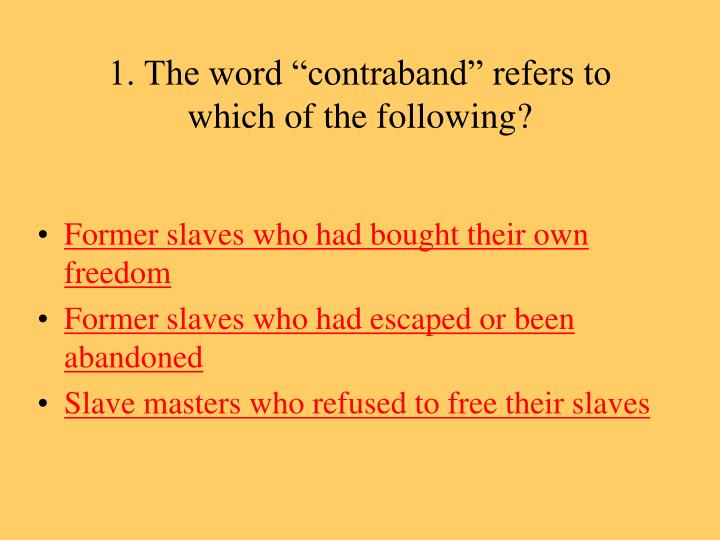 1 the word contraband refers to which of the following