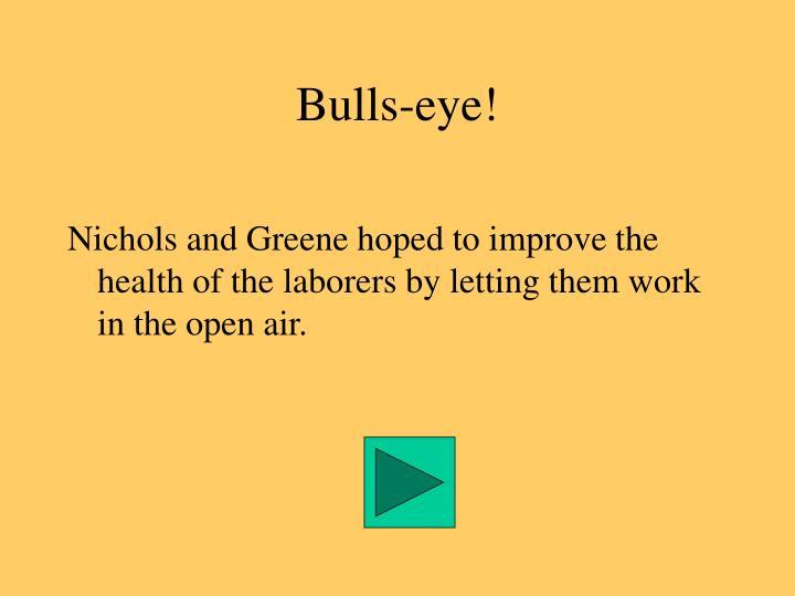 Bulls-eye!