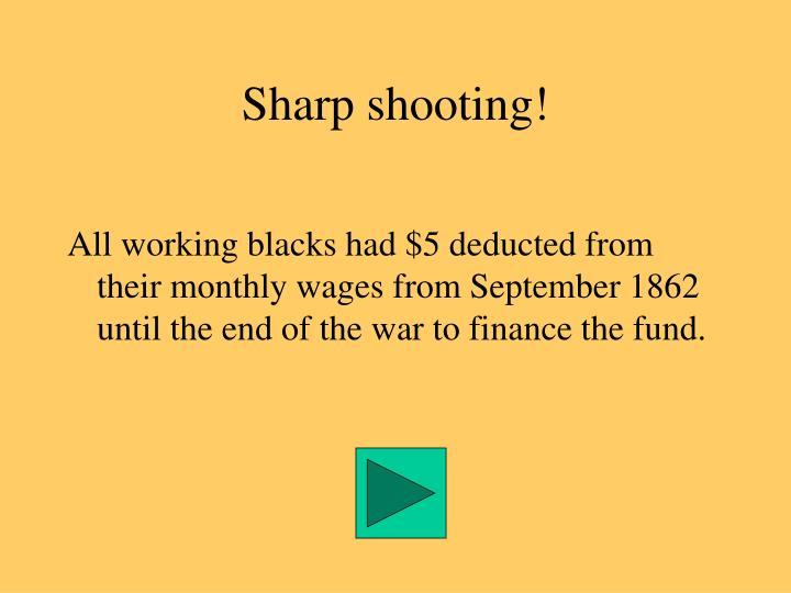 Sharp shooting!
