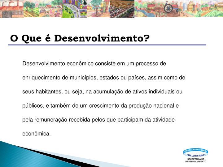 O Que é Desenvolvimento?