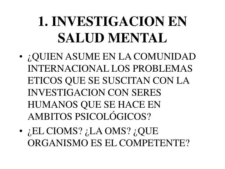 1. INVESTIGACION EN SALUD MENTAL