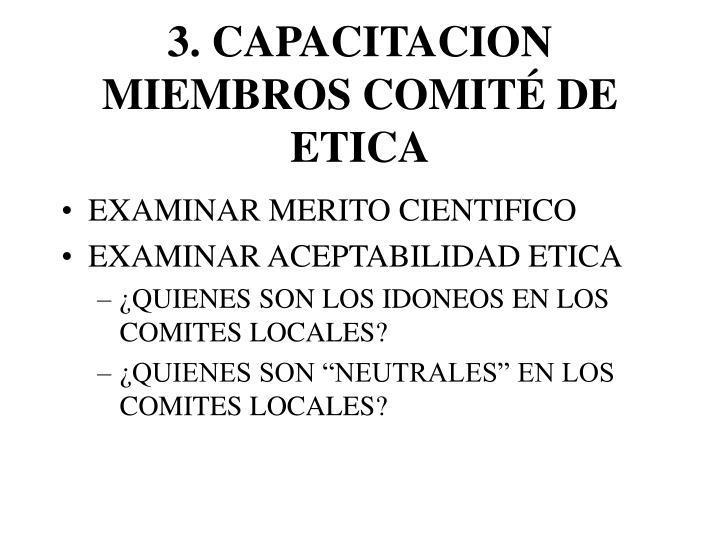 3. CAPACITACION MIEMBROS COMITÉ DE ETICA